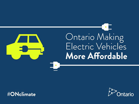 Save money. Get money back. Recharge easily. Help make Ontario greener. Visit Ontario.ca/electricvehicles for more information.