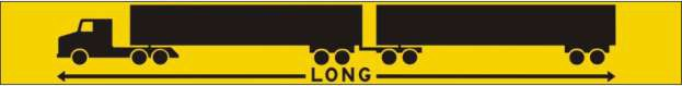 "A yellow-orange sign that must be displayed on the rear of the second semi-trailer bearing a black illustration of an LCV and the word ""LONG"""